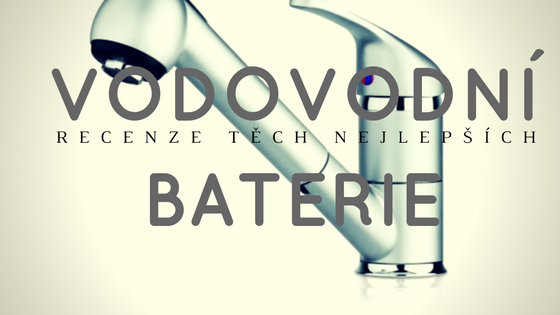 Nejlepší vodovodní dřezové baterie – recenze